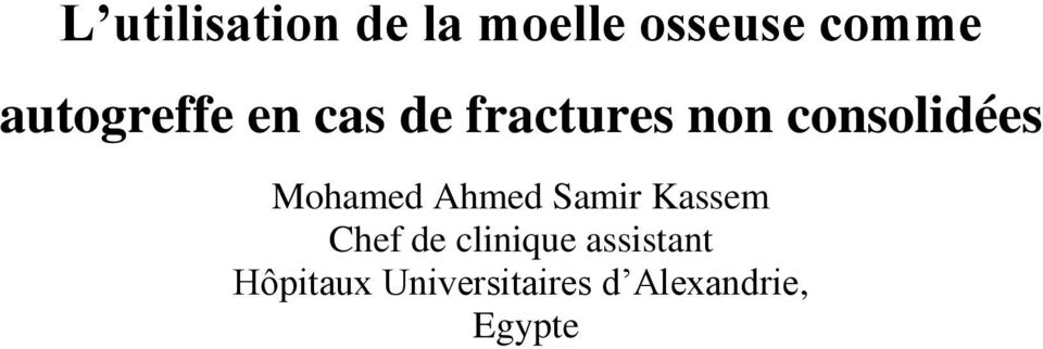 Mohamed Ahmed Samir Kassem Chef de clinique