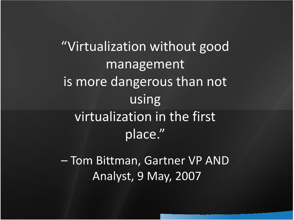 virtualization in the first place.