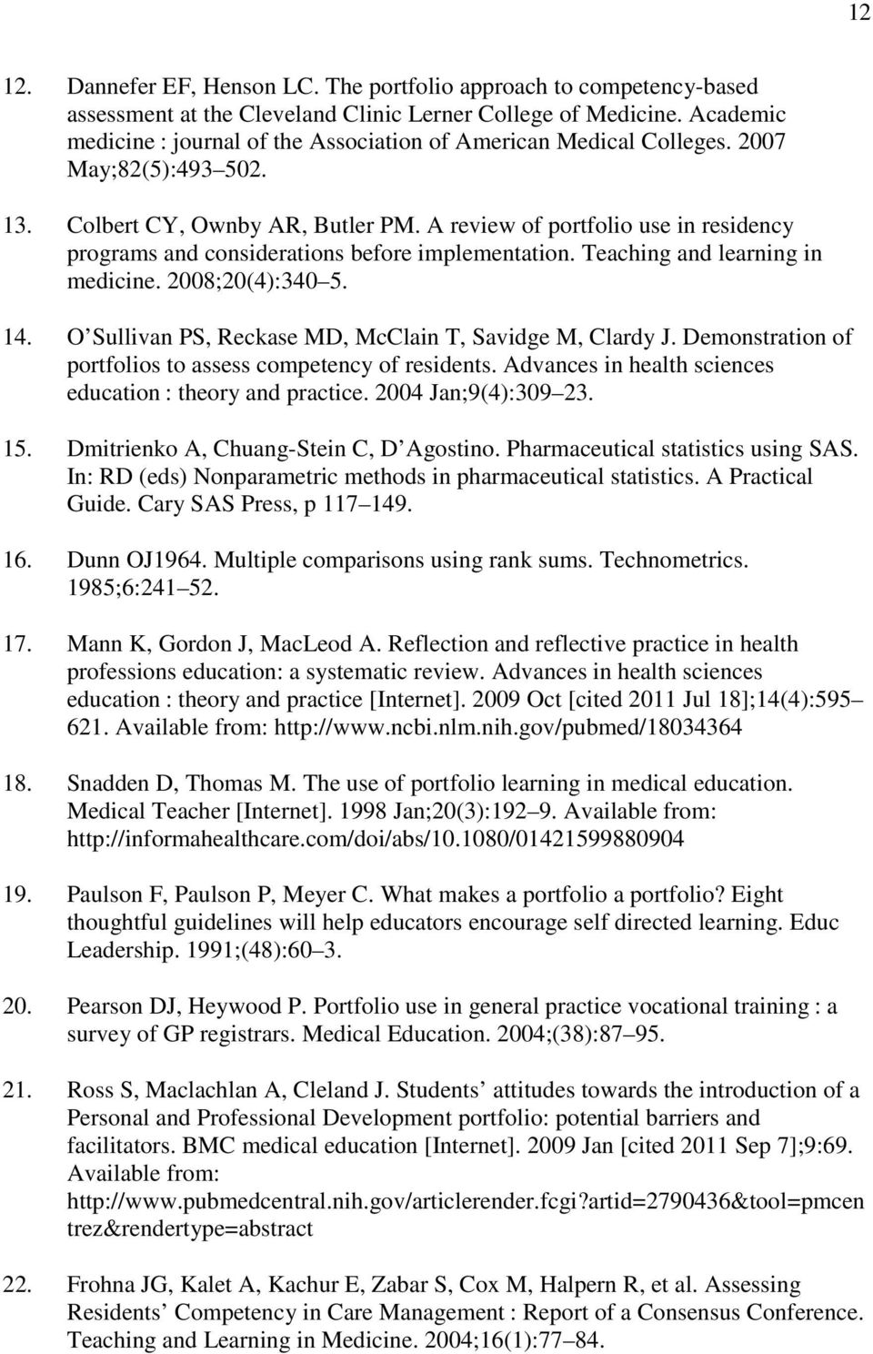 A review of portfolio use in residency programs and considerations before implementation. Teaching and learning in medicine. 2008;20(4):340 5. 14.
