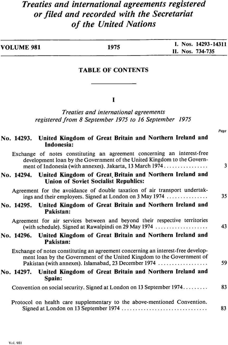 I Treaties and international agreements registered from 8 September 1975 to 16 September 1975 United Kingdom of Great Britain and Northern Ireland and Indonesia: Exchange of notes constituting an