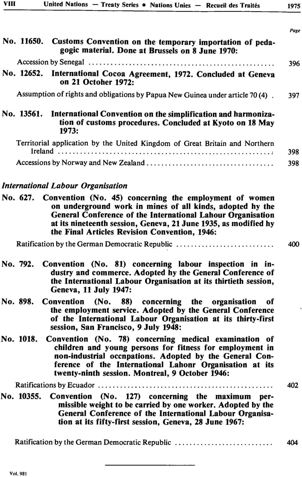 Concluded at Geneva on 21 October 1972: Assumption of rights and obligations by Papua New Guinea under article 70 (4). 397 Page No. 13561.