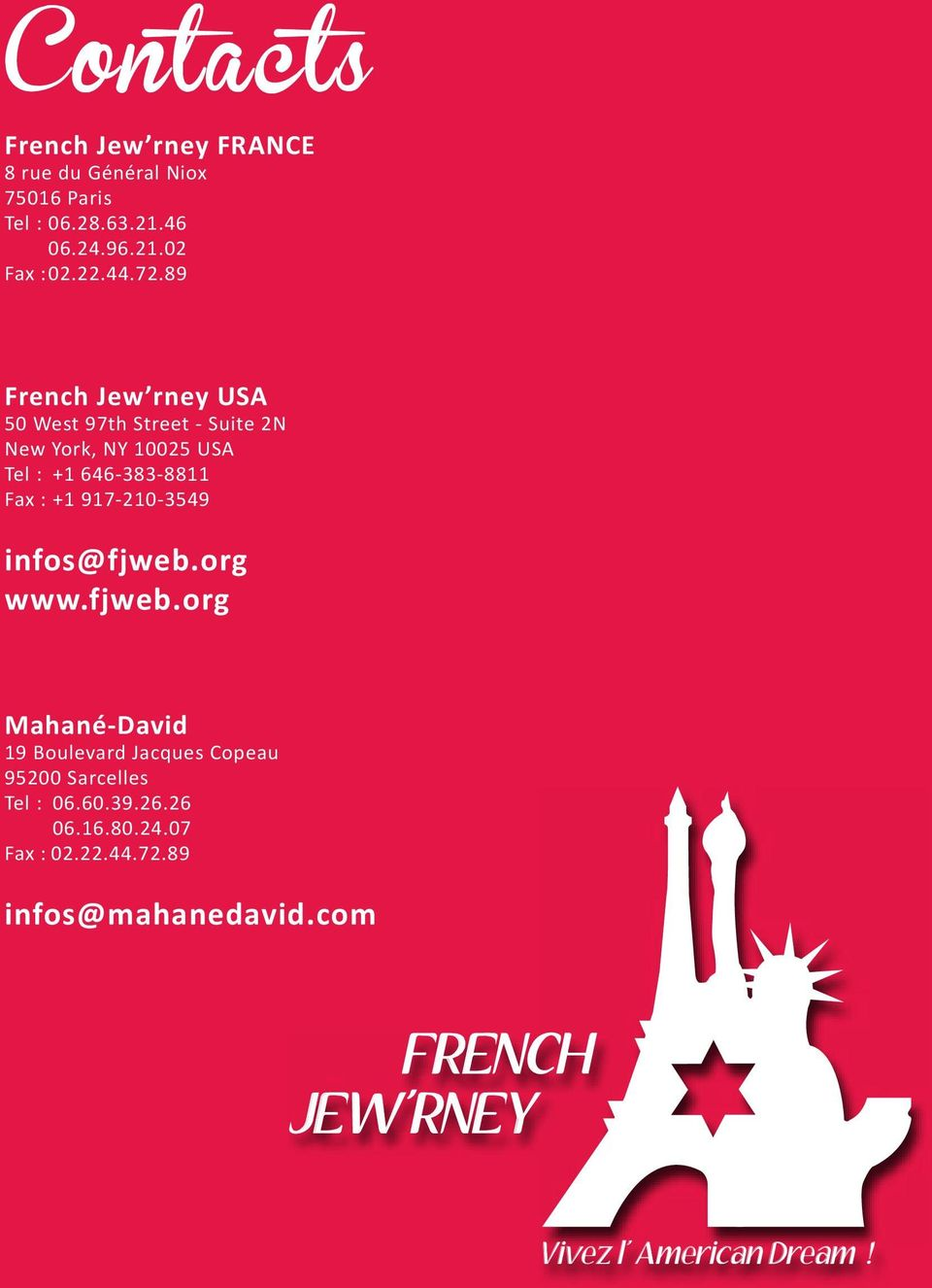 89 French Jew rney USA 50 West 97th Street - Suite 2N New York, NY 10025 USA Tel : +1 646-383-8811 Fax : +1
