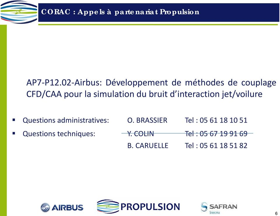 du bruit d interaction jet/voilure Questions administratives: O.