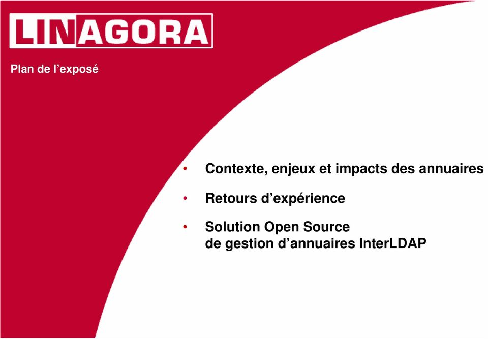 d expérience Solution Open Source