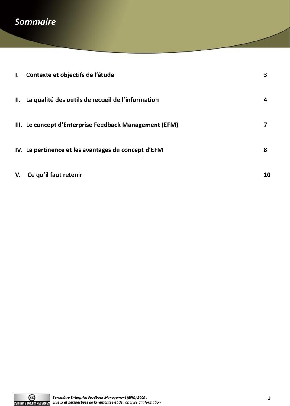 Le concept d Enterprise Feedback Management (EFM) 7 IV.
