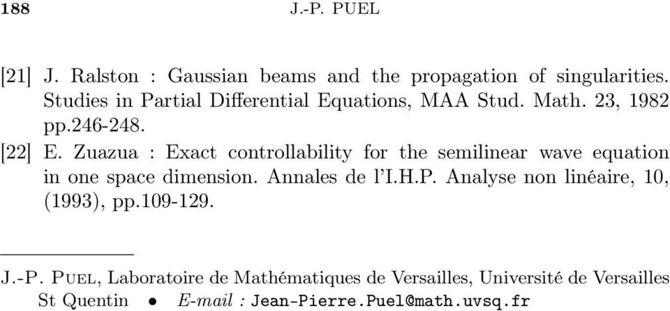 Zuazua : Exact controllability for the semilinear wave equation in one space dimension. Annales de l I.H.P.