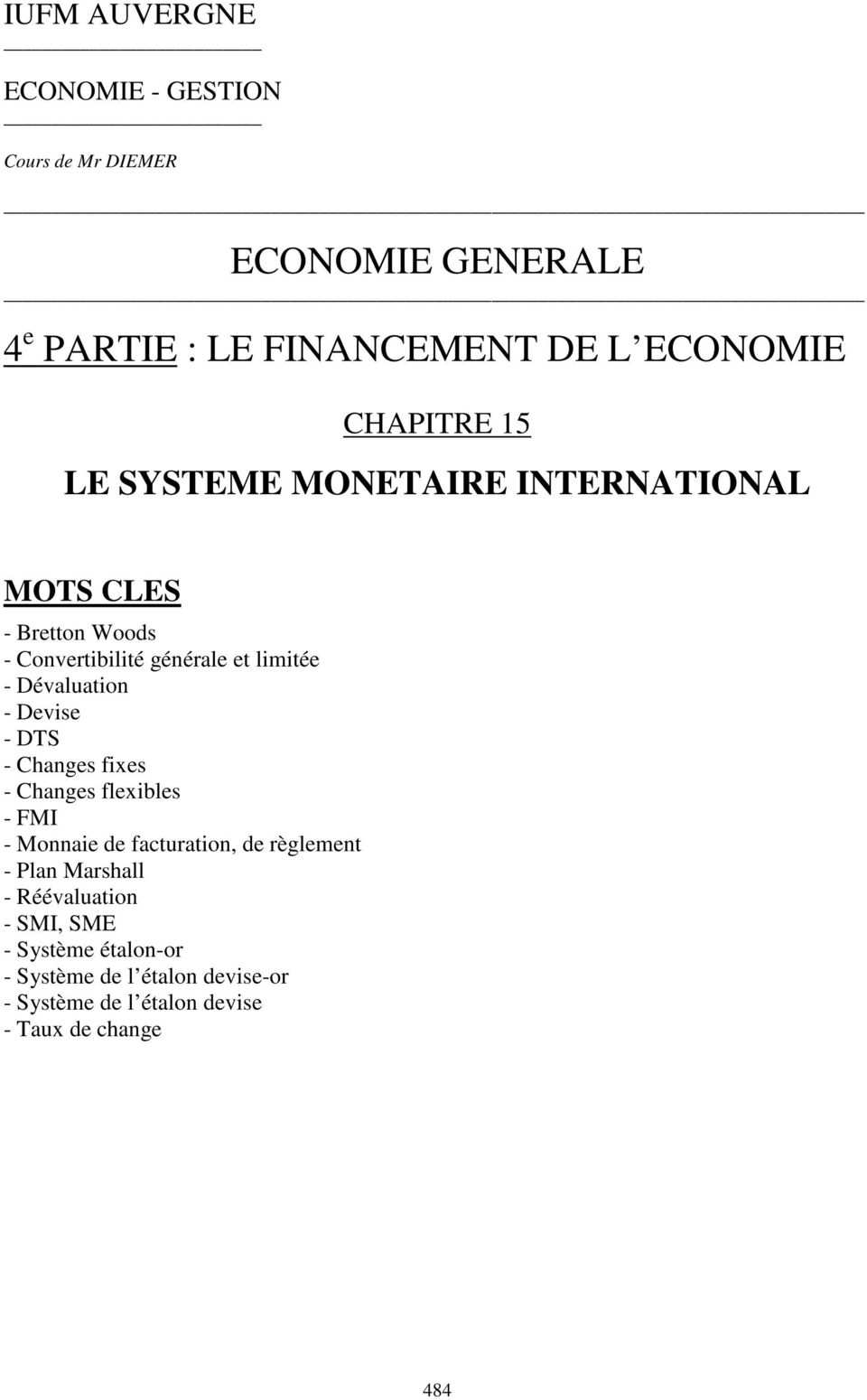 Dévaluation - Devise - DTS - Changes fixes - Changes flexibles - FMI - Monnaie de facturation, de règlement - Plan