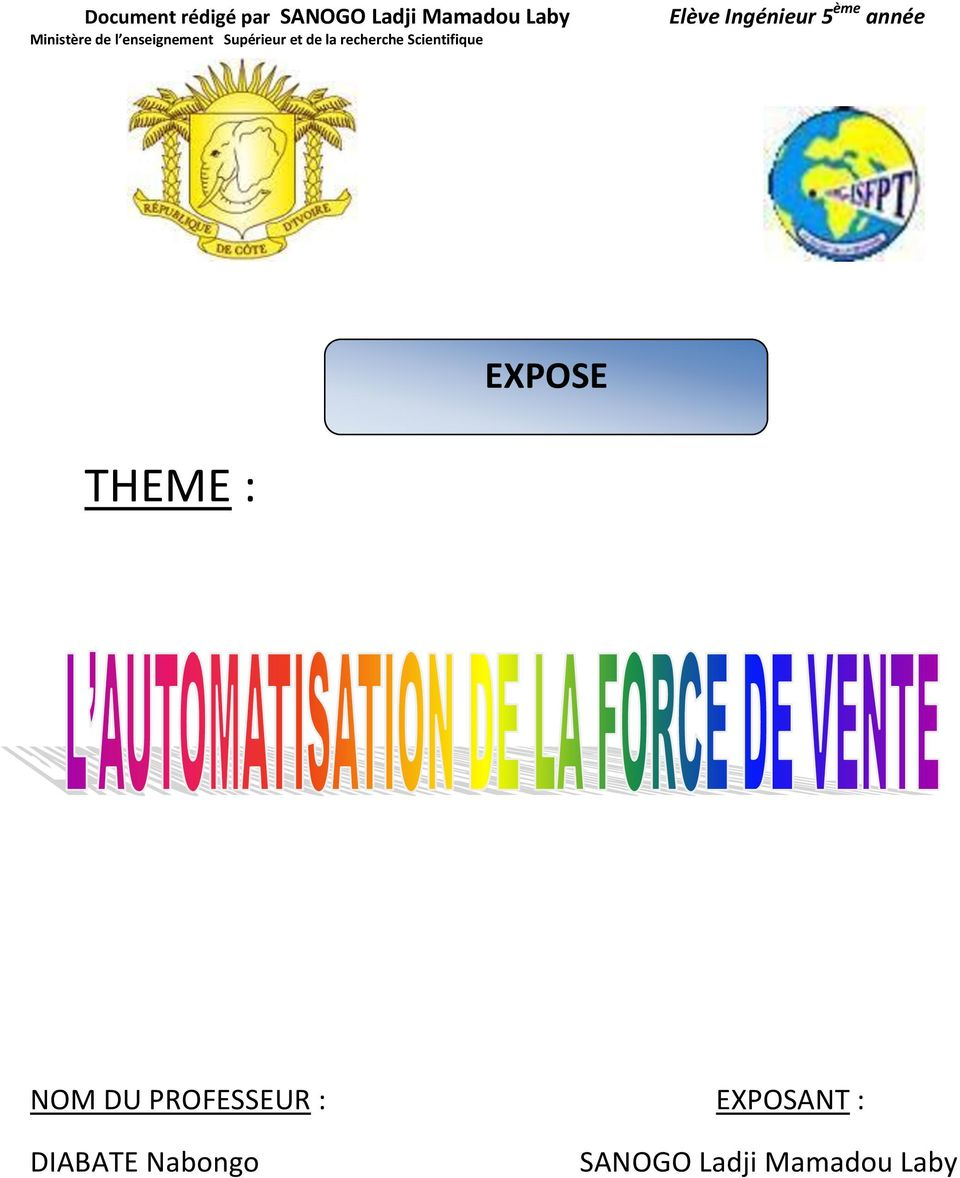 THEME : NOM DU PROFESSEUR : EXPOSANT :