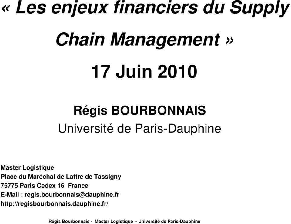 Tassigny 75775 Paris Cedex 16 France E-Mail : regis.bourbonnais@dauphine.
