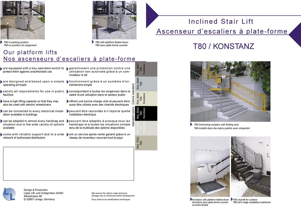 grâce à un commutateur à clé RAL 9007 a r e d e s i g n e d a n d b a s e d u p o n a s i m p l e operating principle satisfy all requirements for use in public facilities have a high lifting