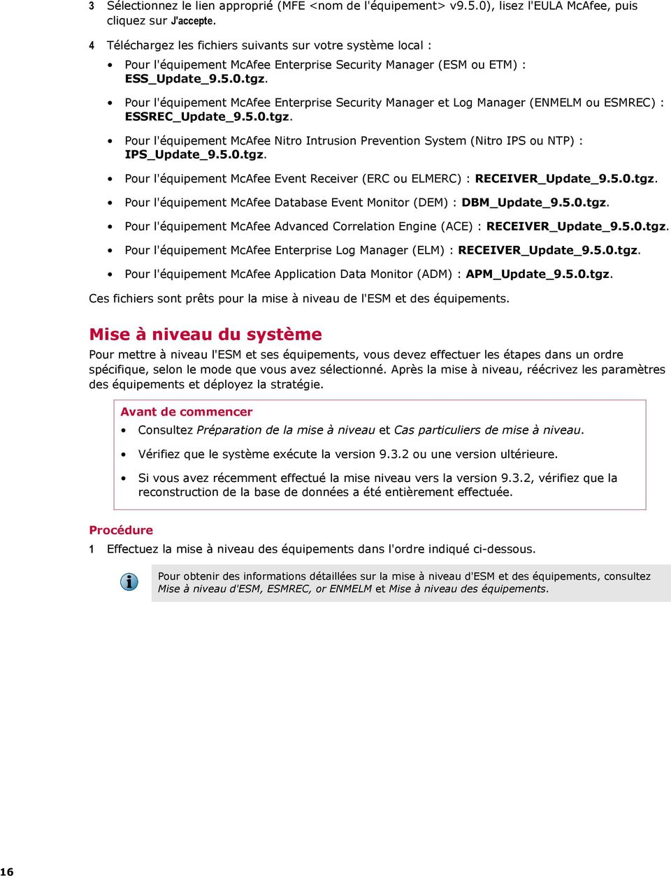Pour l'équipement McAfee Enterprise Security Manager et Log Manager (ENMELM ou ESMREC) : ESSREC_Update_9.5.0.tgz.