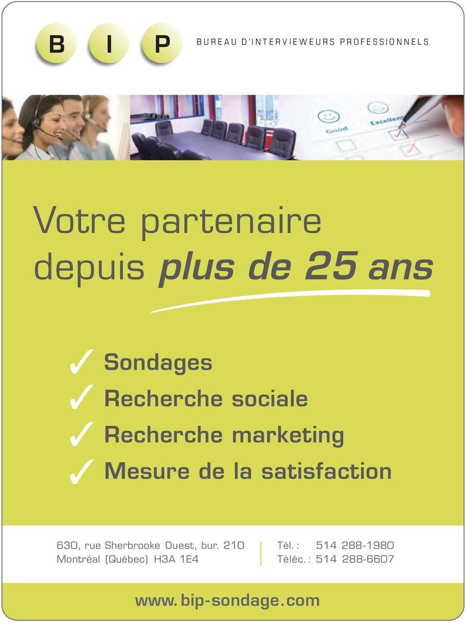 marketing Mesure de la satisfaction 630, rue Sherbrooke Ouest, bur.
