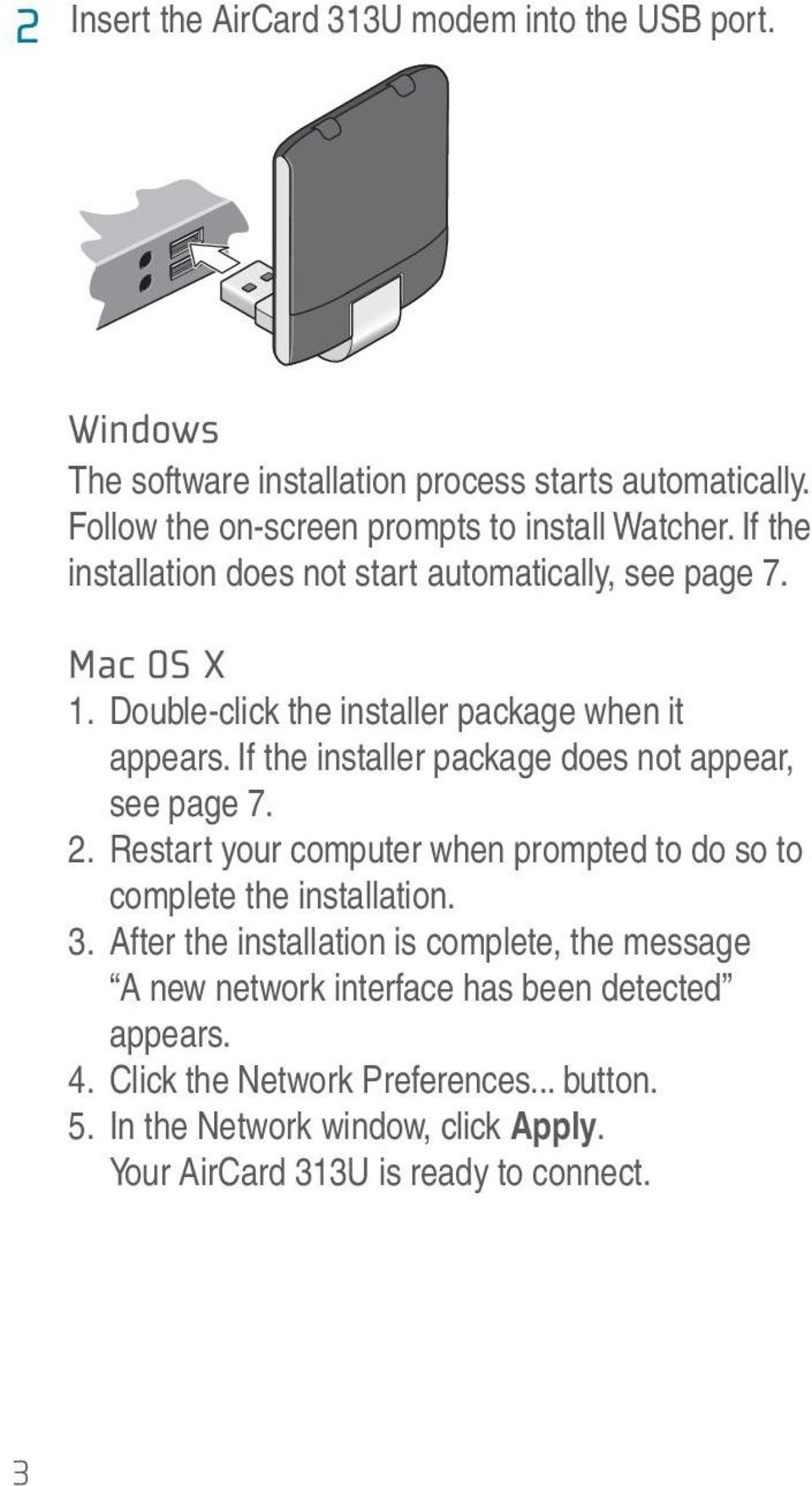 Double-click the installer package when it appears. If the installer package does not appear, see page 7. 2.