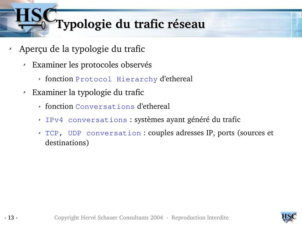 du trafic fonction Conversations d ethereal IPv4 conversations : systèmes ayant