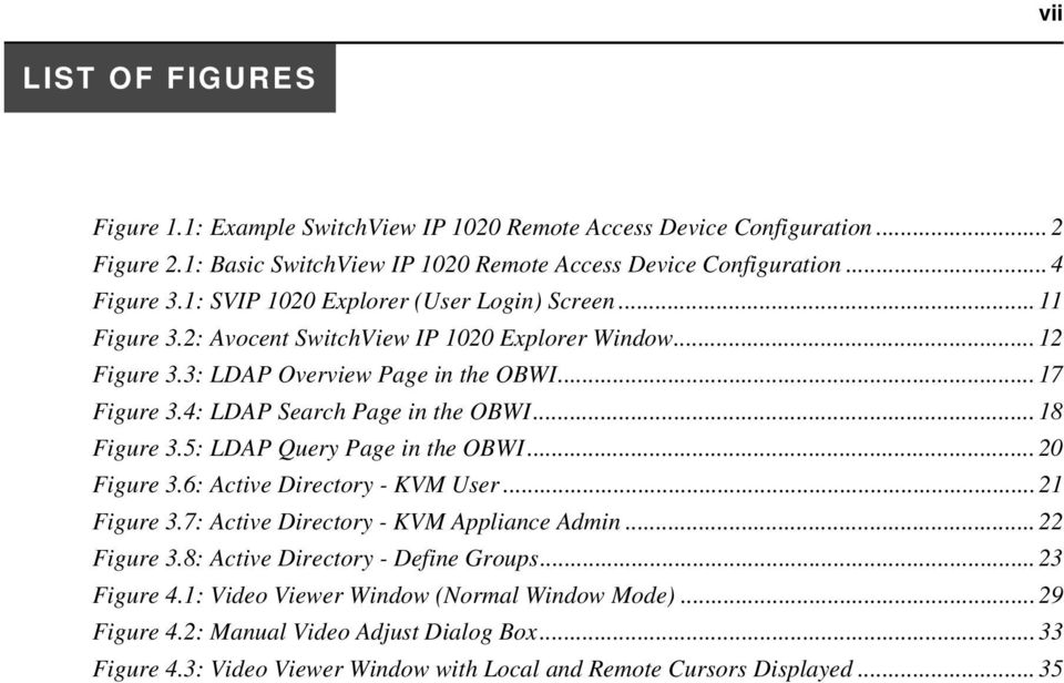 4: LDAP Search Page in the OBWI... 18 Figure 3.5: LDAP Query Page in the OBWI... 20 Figure 3.6: Active Directory - KVM User...21 Figure 3.7: Active Directory - KVM Appliance Admin... 22 Figure 3.