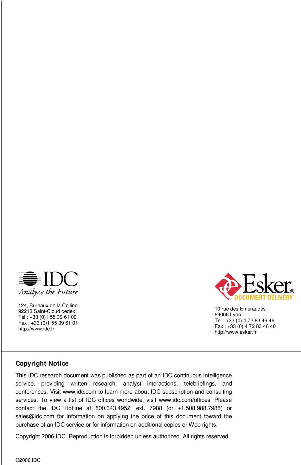 fr Copyright Notice This IDC research document was published as part of an IDC continuous intelligence service, providing written research, analyst interactions, telebriefings, and conferences.
