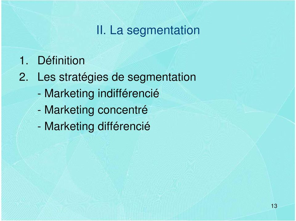 Marketing indifférencié - Marketing