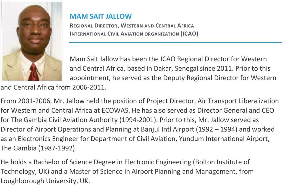 Jallow held the position of Project Director, Air Transport Liberalization for Western and Central Africa at ECOWAS.