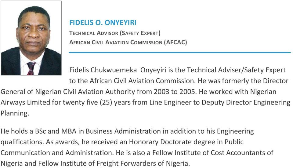 Commission. He was formerly the Director General of Nigerian Civil Aviation Authority from 2003 to 2005.