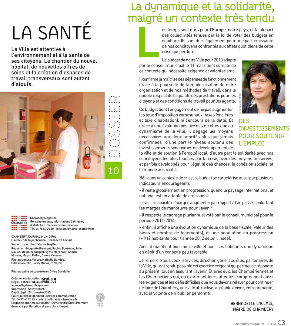 Chambéry Magazine Renseignements, informations à diffuser, distribution : Service communication Tél. 04 79 60 20 80 - infocom@mairie-chambery.