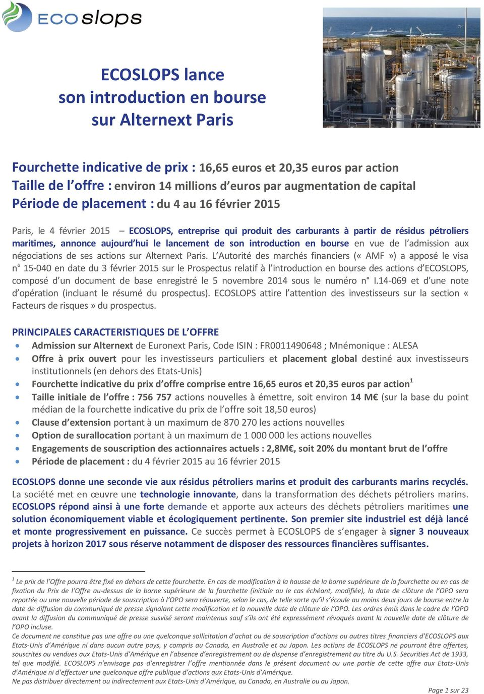lancement de son introduction en bourse en vue de l admission aux négociations de ses actions sur Alternext Paris.