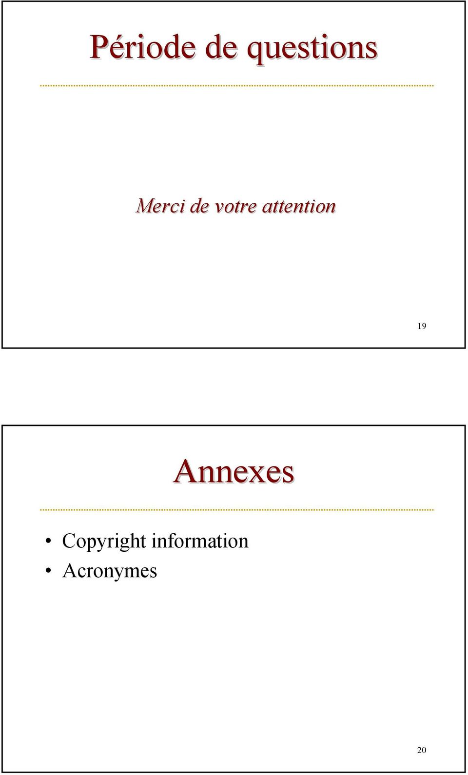 attention 19 Annexes
