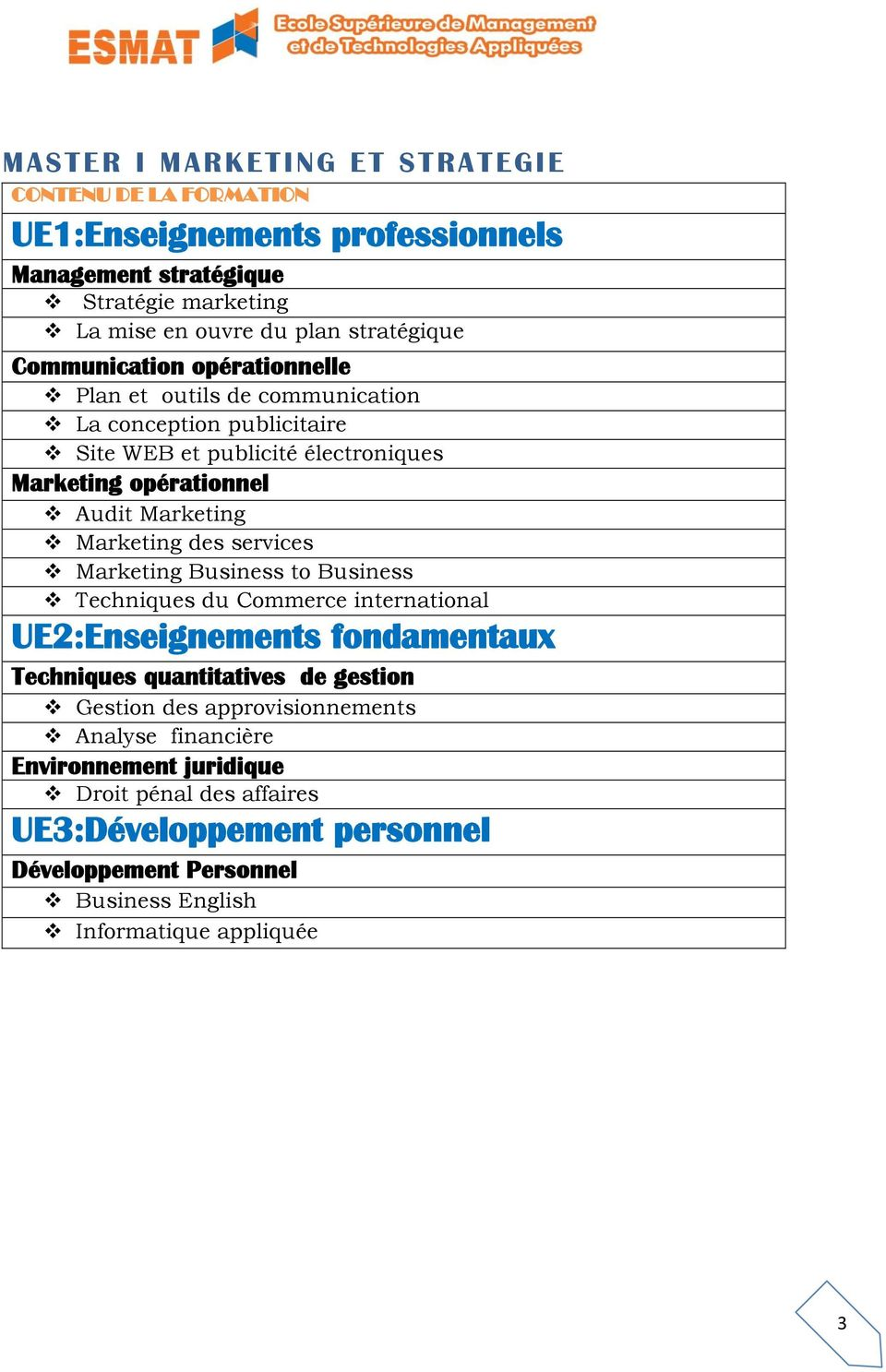 Audit Marketing Marketing des services Marketing Business to Business Techniques du Commerce international Techniques quantitatives de