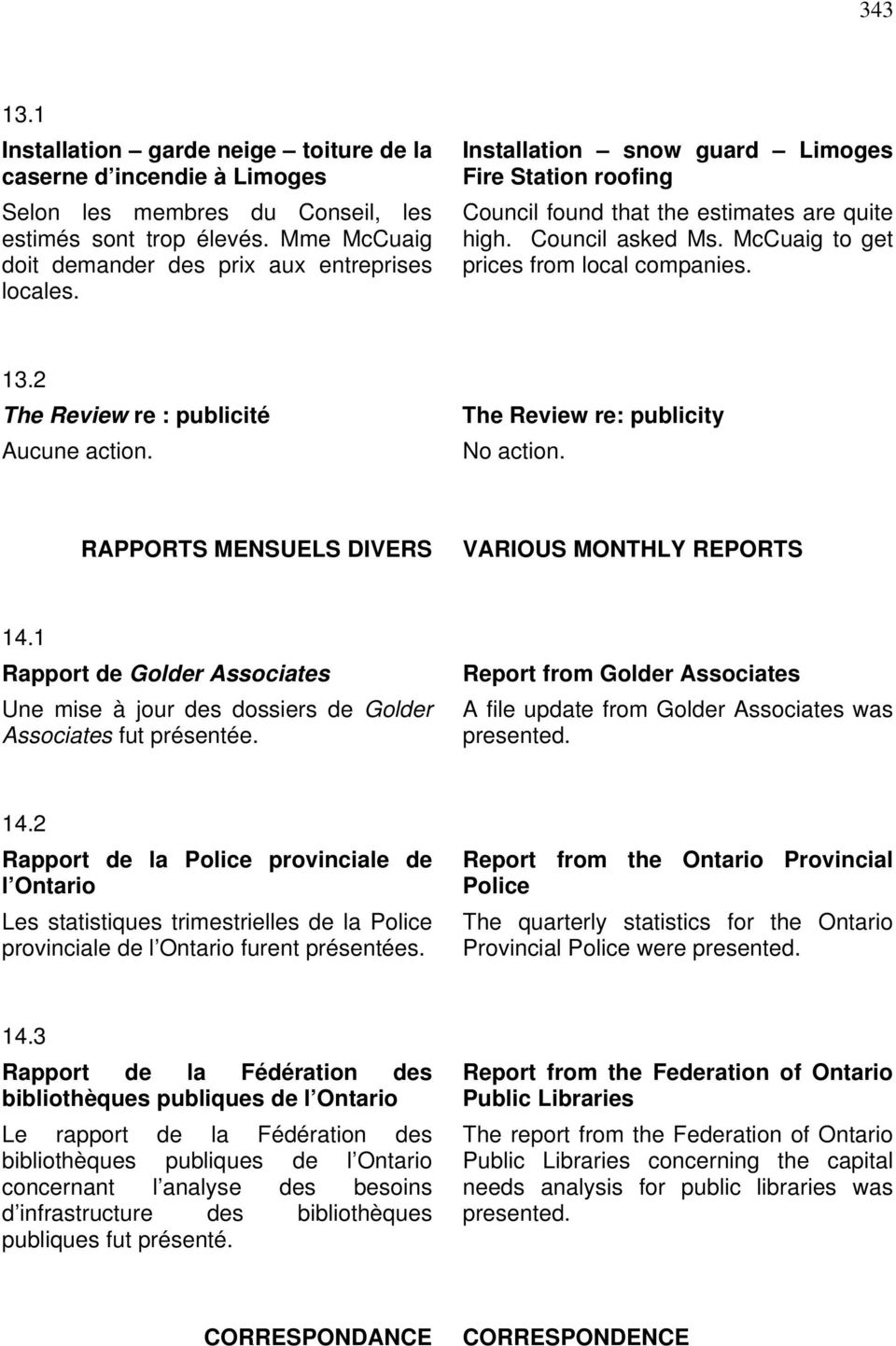 2 The Review re : publicité Aucune action. The Review re: publicity No action. RAPPORTS MENSUELS DIVERS VARIOUS MONTHLY REPORTS 14.