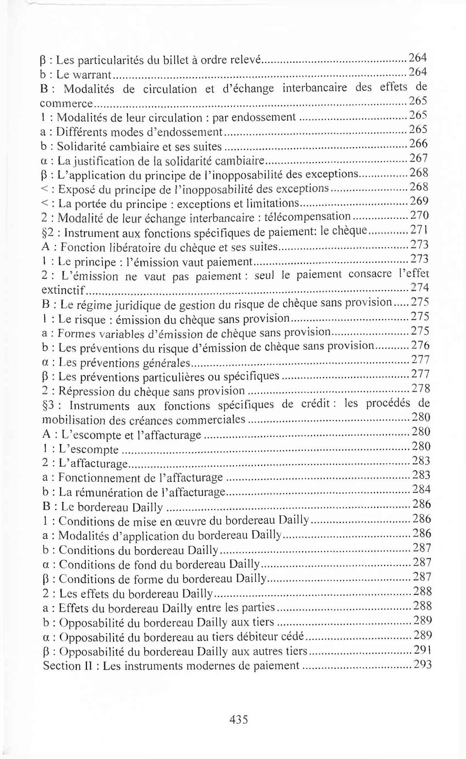 .. 266 a : L a ju stificatio n de la solidarité cam biaire...267 (3 : L application du principe de 1 inopposabilité des exceptions... 268 < : Exposé du principe de l inopposabilité des ex cep tio n s.