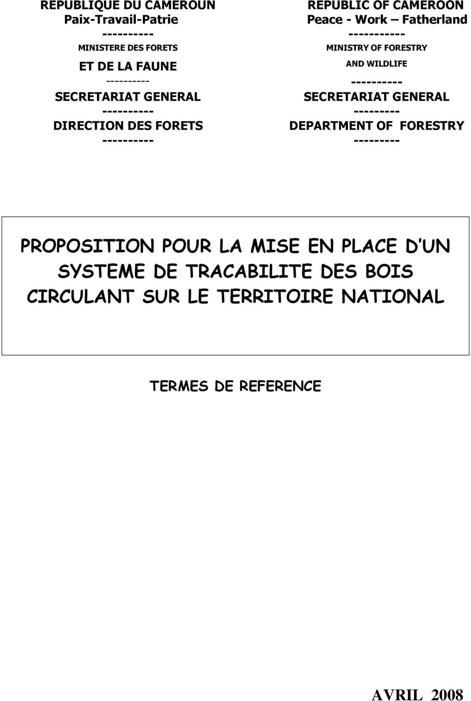 WILDLIFE SECRETARIAT GENERAL --------- DEPARTMENT OF FORESTRY --------- PROPOSITION POUR LA MISE EN