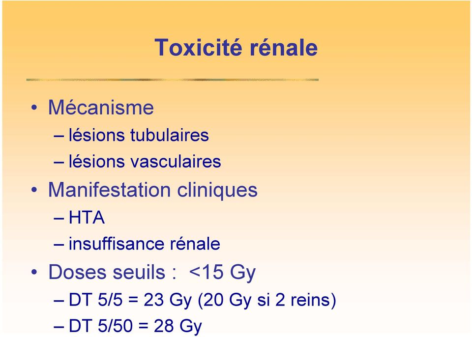HTA insuffisance rénale Doses seuils : <15 Gy