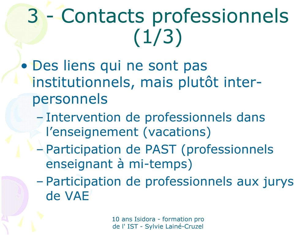 professionnels dans l enseignement (vacations) Participation de PAST