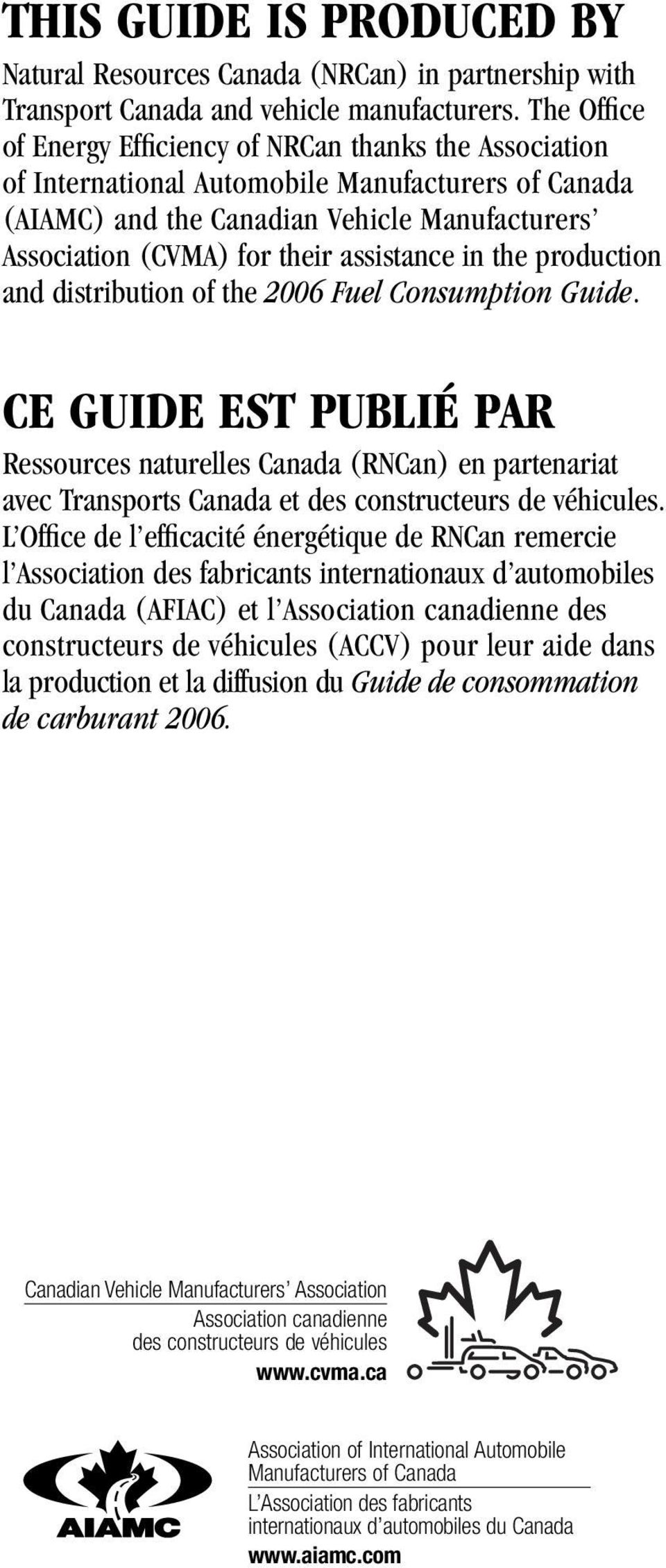 assistance in the production and distribution of the 2006 Fuel Consumption Guide.