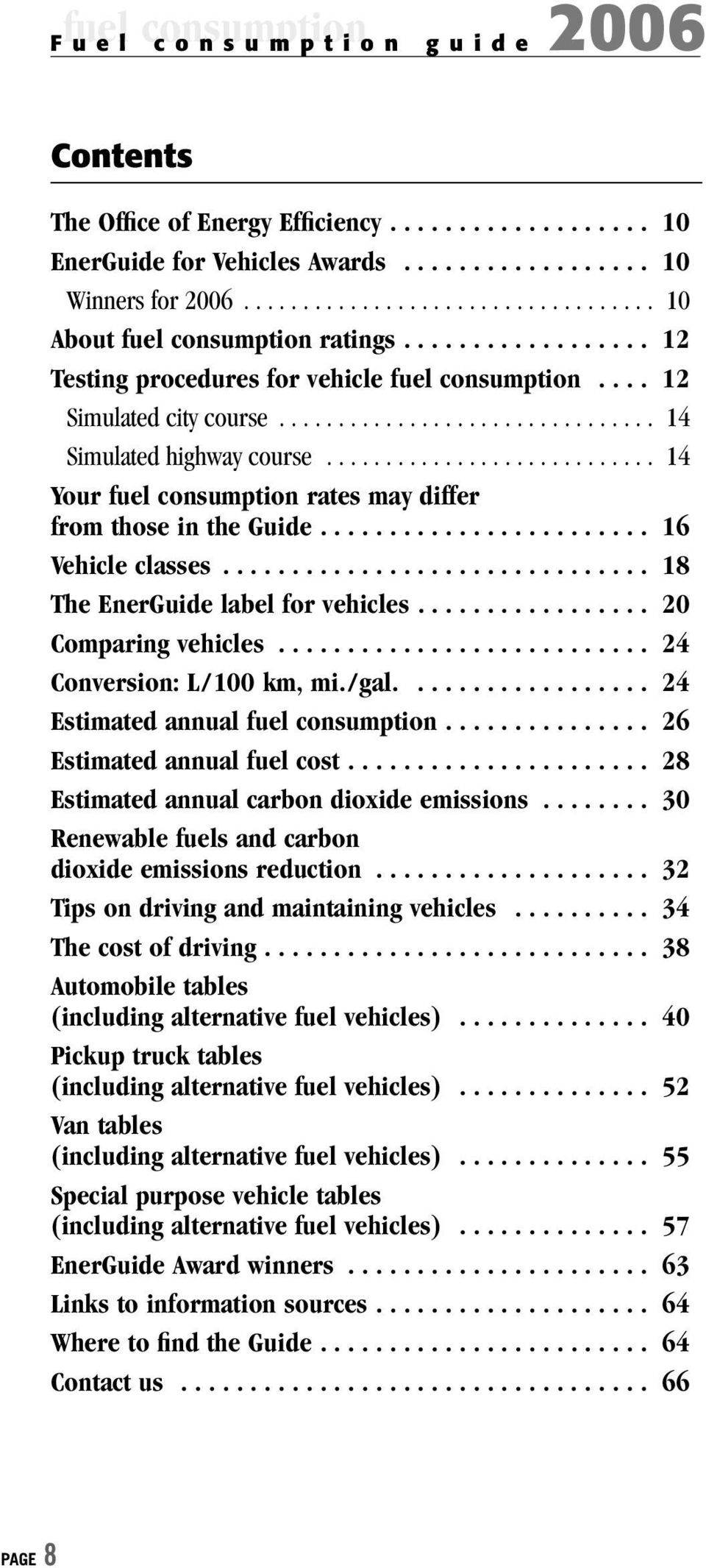 ........................... 14 Your fuel consumption rates may differ from those in the Guide........................ 16 Vehicle classes............................... 18 The EnerGuide label for vehicles.