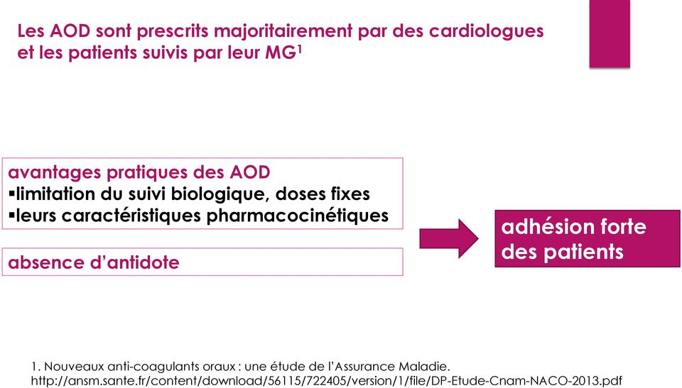 pharmacocinétiques absence d antidote adhésion forte des patients 1.