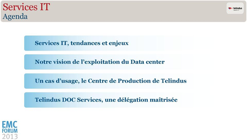 center Un cas d usage, le Centre de Production de