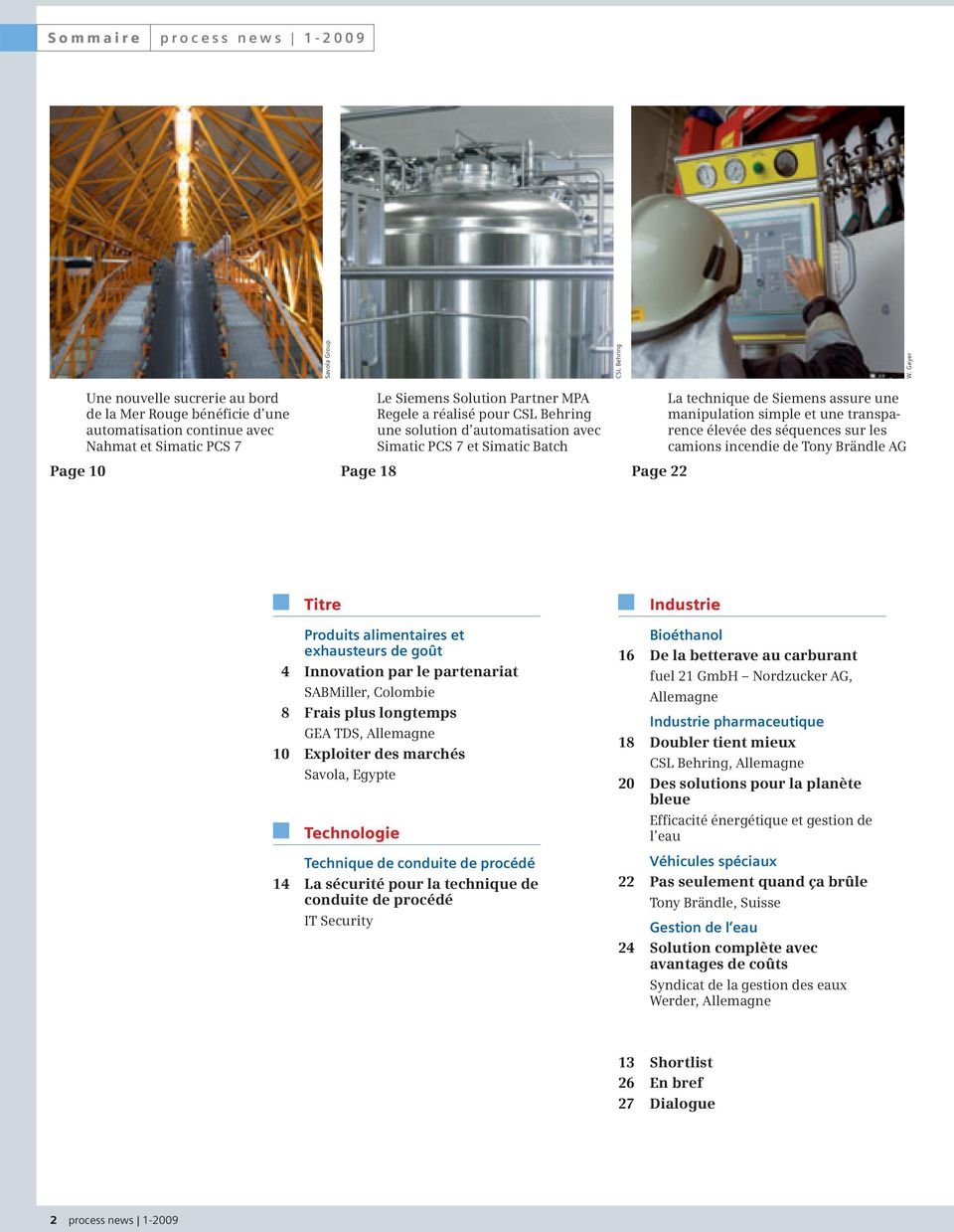 Behring une solution d automatisation avec Simatic PCS 7 et Simatic Batch Page 22 La technique de Siemens assure une manipulation simple et une transparence élevée des séquences sur les camions