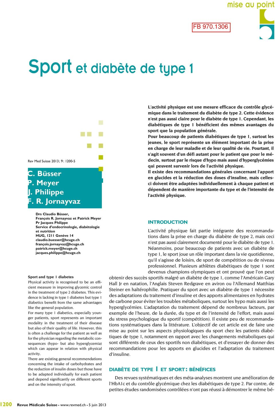 ch jacques.philippe@hcuge.ch Sport and type 1 diabetes Physical activity is recognised to be an efficient measure in improving glycemic control in the treatment of type 2 diabetes.