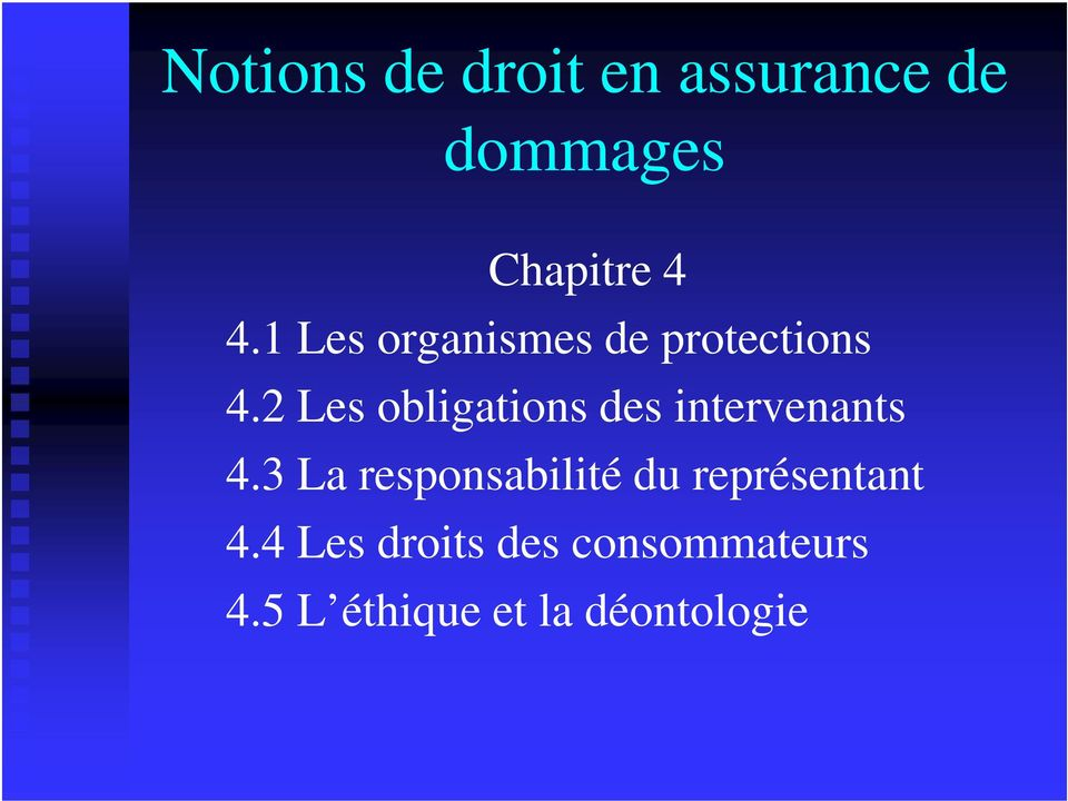 2 Les obligations des intervenants 4.