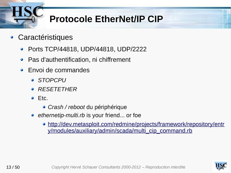 Crash / reboot du périphérique ethernetip-multi.rb is your friend... or foe http://dev.