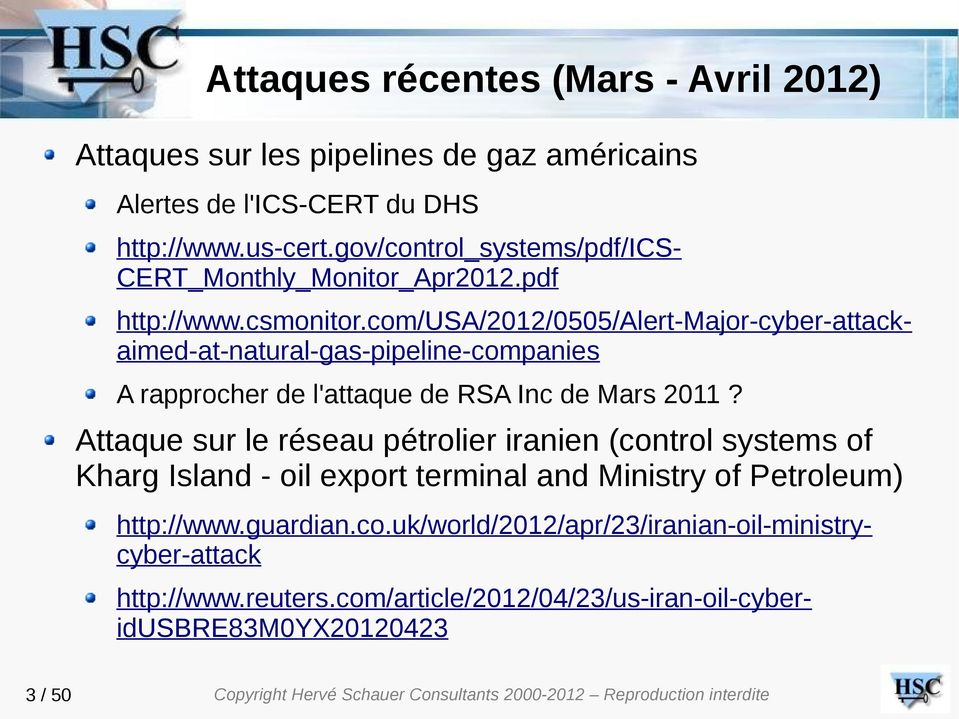 com/usa/2012/0505/alert-major-cyber-attackaimed-at-natural-gas-pipeline-companies A rapprocher de l'attaque de RSA Inc de Mars 2011?