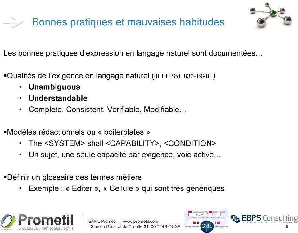 830-1998] ) Unambiguous Understandable Complete, Consistent, Verifiable, Modifiable Modèles rédactionnels ou «boilerplates» The