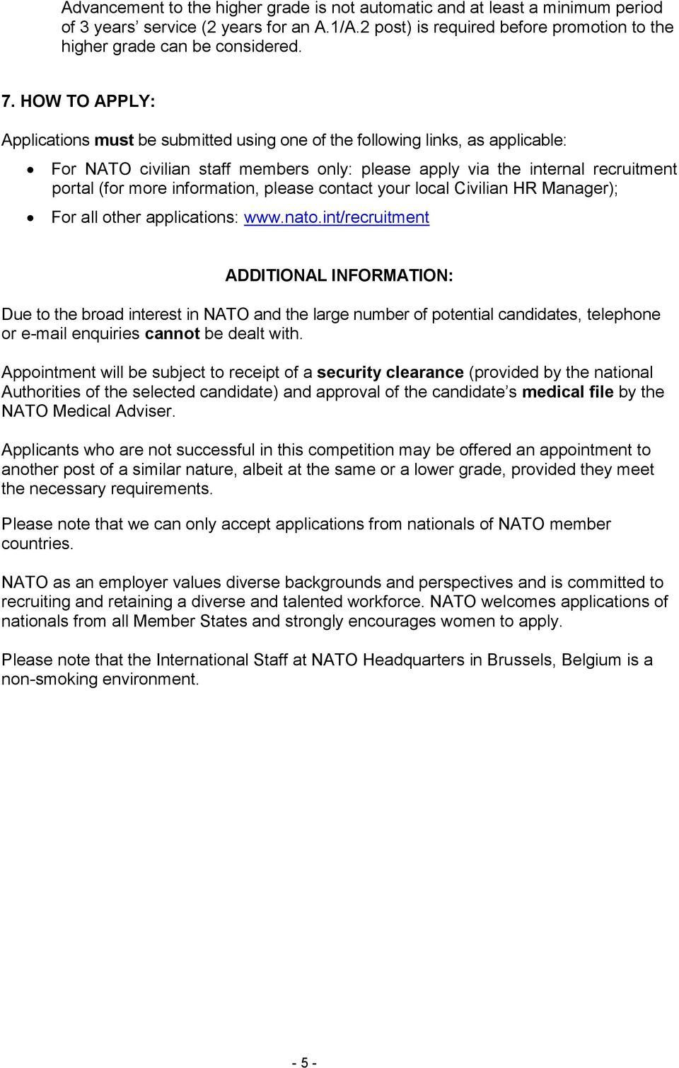 information, please contact your local Civilian HR Manager); For all other applications: www.nato.