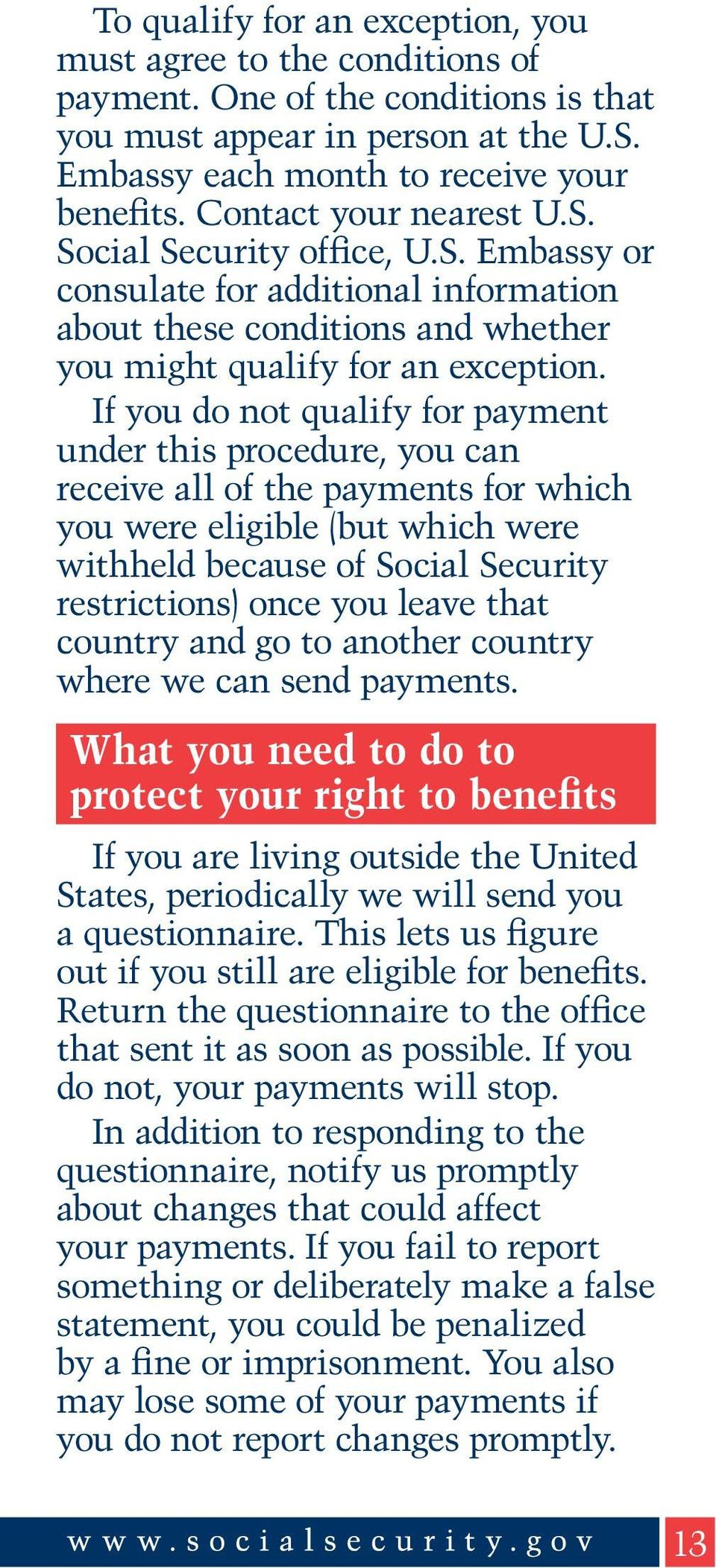 If you do not qualify for payment under this procedure, you can receive all of the payments for which you were eligible (but which were withheld because of Social Security restrictions) once you