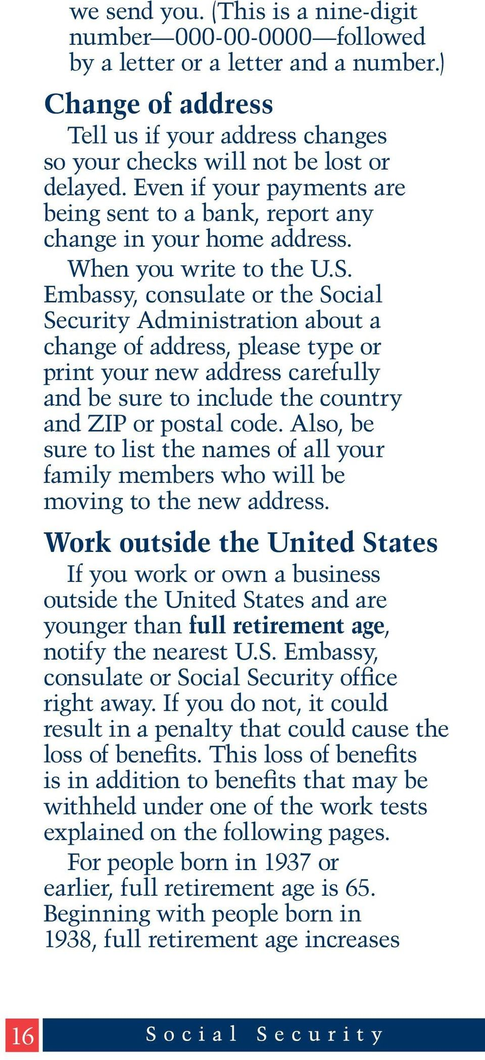 Embassy, consulate or the Social Security Administration about a change of address, please type or print your new address carefully and be sure to include the country and ZIP or postal code.