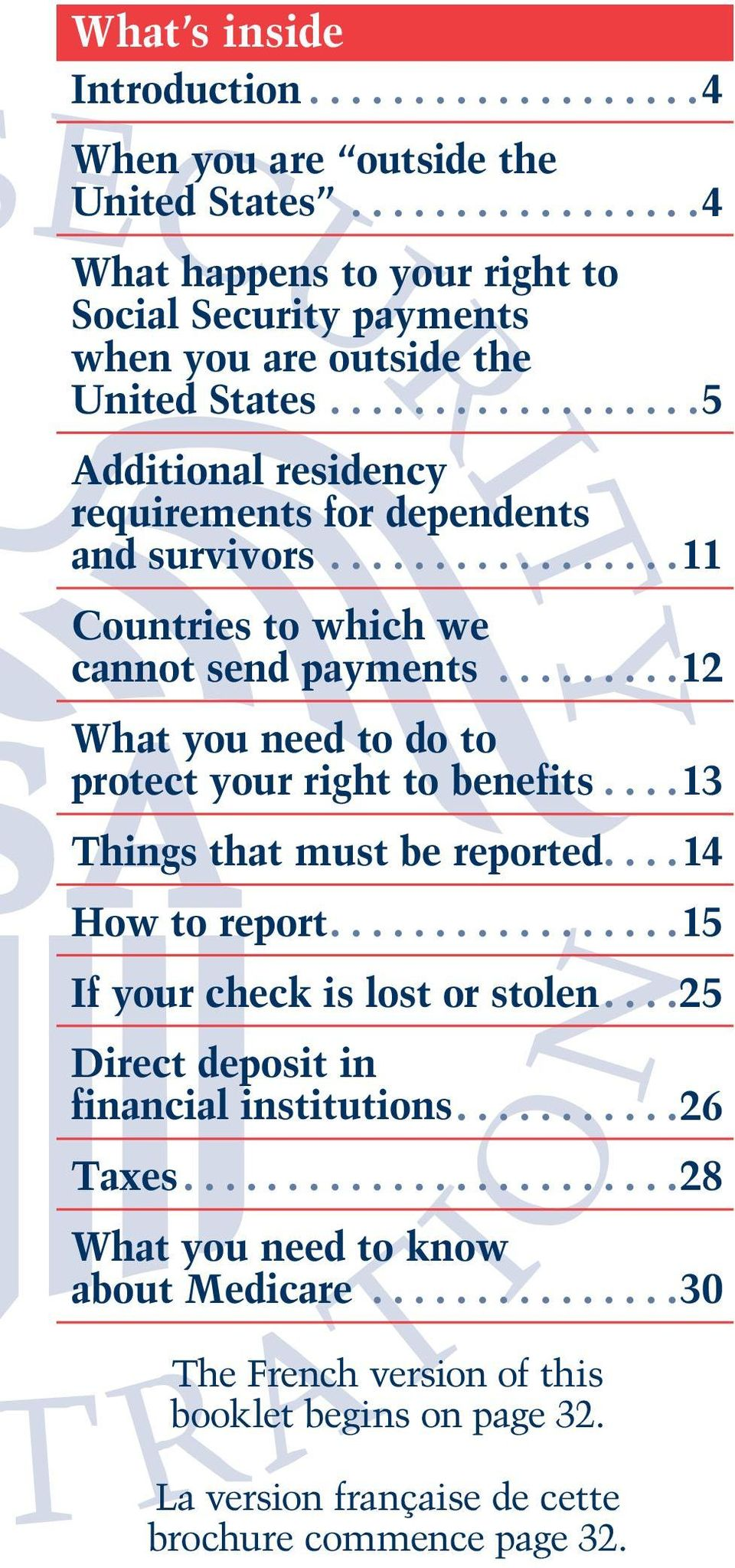 ........ 12 What you need to do to protect your right to benefits.... 13 Things that must be reported... 14 How to report................. 15 If your check is lost or stolen.