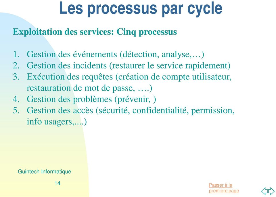 Gestion des incidents (restaurer le service rapidement) 3.