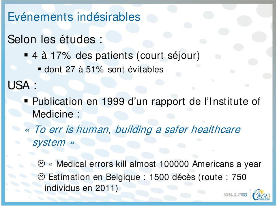 Medicine : «To err is human, building a safer healthcare system» «Medical errors kill