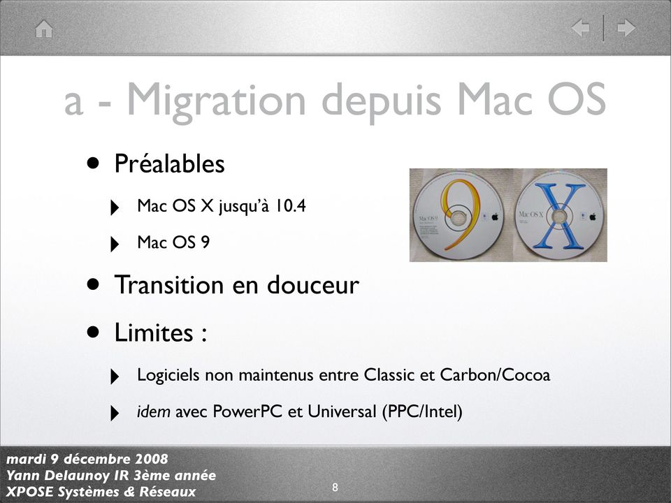 4 Mac OS 9 Transition en douceur Limites :