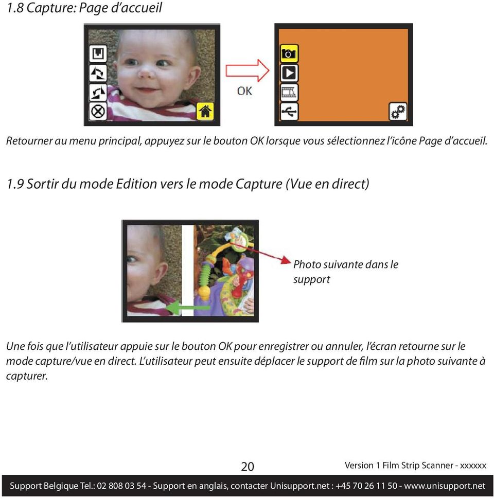 9 Sortir du mode Edition vers le mode Capture (Vue en direct) Photo suivante dans le support Une fois que l